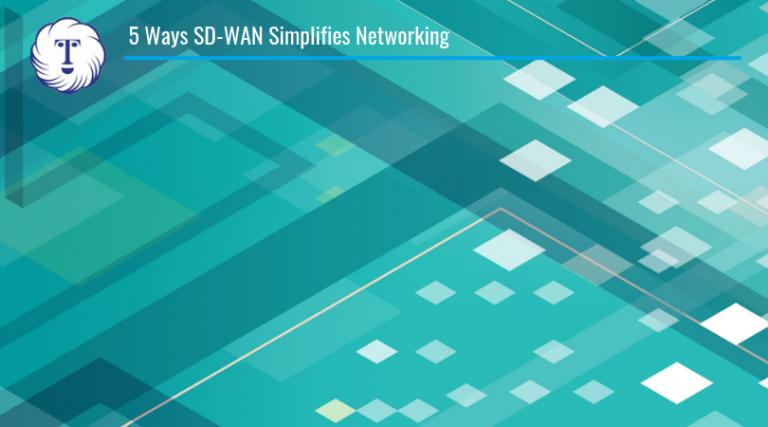 SD-WAN Simplifies Networking